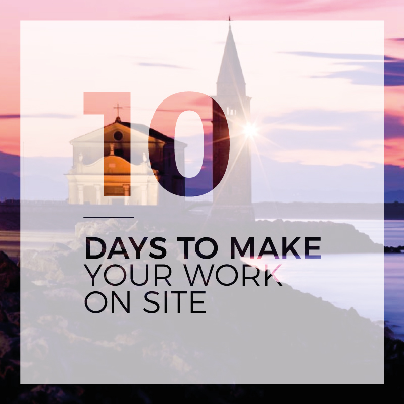 10 Days to make your work on site